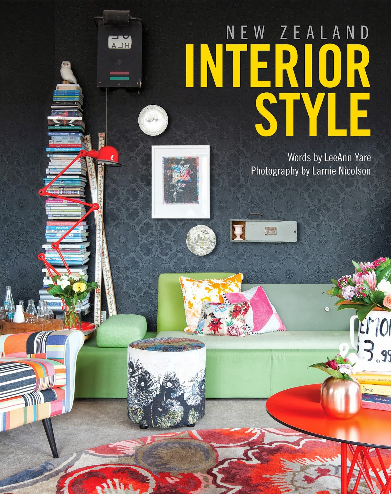 Its A Uniquely New Zealand Interior Design Based Coffee Table Book That Is Superbly Photographed By Larnie Nicolson And Handsomly Written LeeAnn Yare