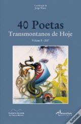 40 Poetas Transmontanos de Hoje Volume I - 2017 (Jorge Nuno)