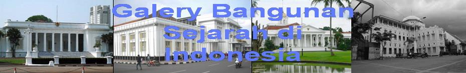 GALERY BANGUNAN SEJARAH DI INDONESIA