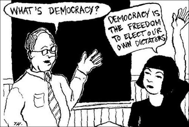 Democracy is the freedom to elect our own dictators.