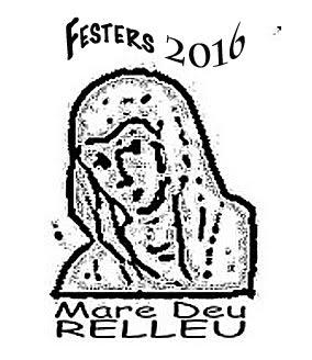 FESTES D'ABRIL DE LA MARE DEU 16 i 17 - FESTES PATRONAL DE RELLEU del 23 al 27 de Setembre de 2016