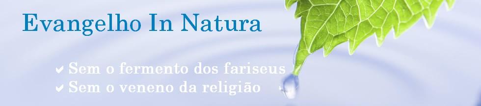 Evangelho In Natura