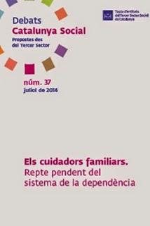 ELS CUIDADORS FAMILIARS. REPTE PENDENT DEL SISTEMA DE DEPENDÈNCIA.