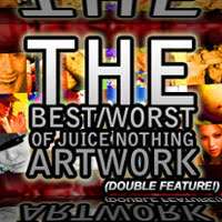 The Worst of Juice Nothing: 09. The Best/Worst Of Juice Nothing Artwork