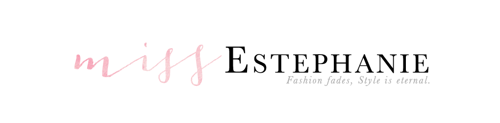Miss Estephanie - A Life + Style blog