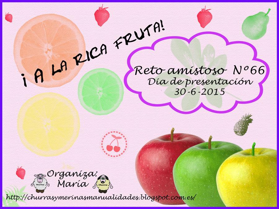 """Reto amistoso nº 66 """" A la rica fruta"""""""