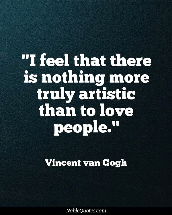 I feel that there is nothing more truly artistic than to ...