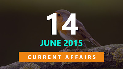 Current Affairs 14 June 2015