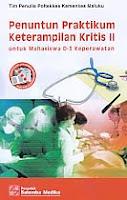 AJIBAYUSTORE  Judul Buku : PENUNTUN PRAKTIKUM KETERAMPILAN KRITIS II Untuk Mahasiswa D-3 Keperawatan Pengarang : Tim Penulis Poltekkes Kemenkes Maluku Penerbit : Salemba Medika