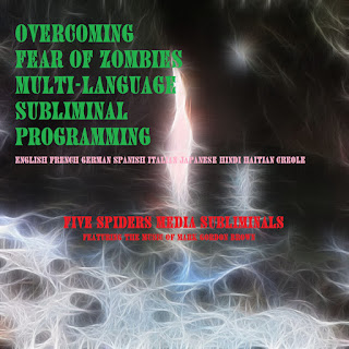 Overcoming Fear of Zombies Multi-Language Subliminal Program