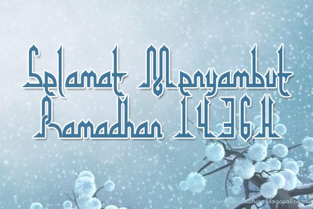 selamat menyambut ramadhan 1436H
