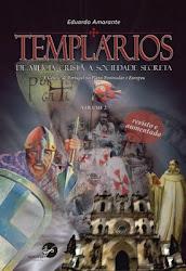 Templários - de Milícia Cristã a Sociedade Secreta, Vol. II