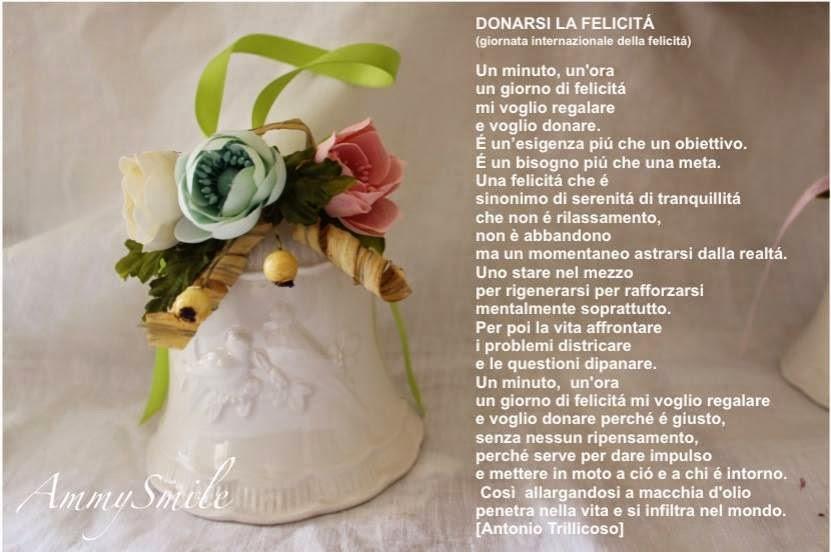 DONARSI LA FELICITA' - Poesia per la Giornata Internazionale della Felicità - Antonio Trillicoso