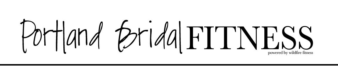 Portland Bridal Fitness