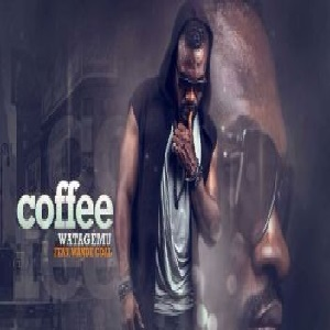 Download Wata Gbemu By Coffee Ft Wande Coal