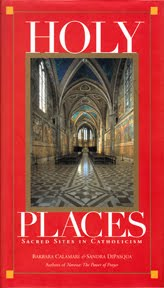 LIBROS: Holy Places, Sacred Sites in Catholicism, de Barbara Calamari y Sandra DiPasqua