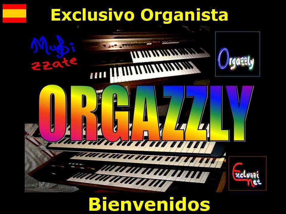 ORGAZZLY exclusivo Organista