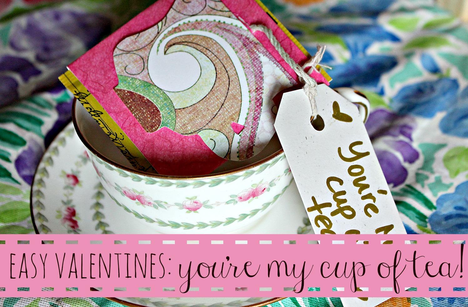 easy valentine 39 s diy you 39 re my cup of tea. Black Bedroom Furniture Sets. Home Design Ideas