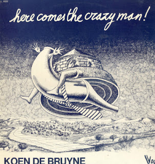 KOEN DE BRUYNE - HERE COMES THE CRAZY MAN!, LP, 1974, BELGIUM