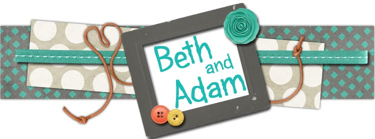 Beth &amp; Adam