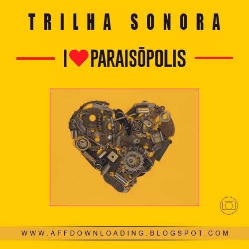 Trilha Sonora Novela - I Love Paraisópolis