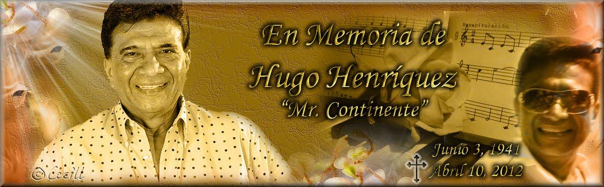 Hugo Henríquez, Mr Continente - (1941-2012)