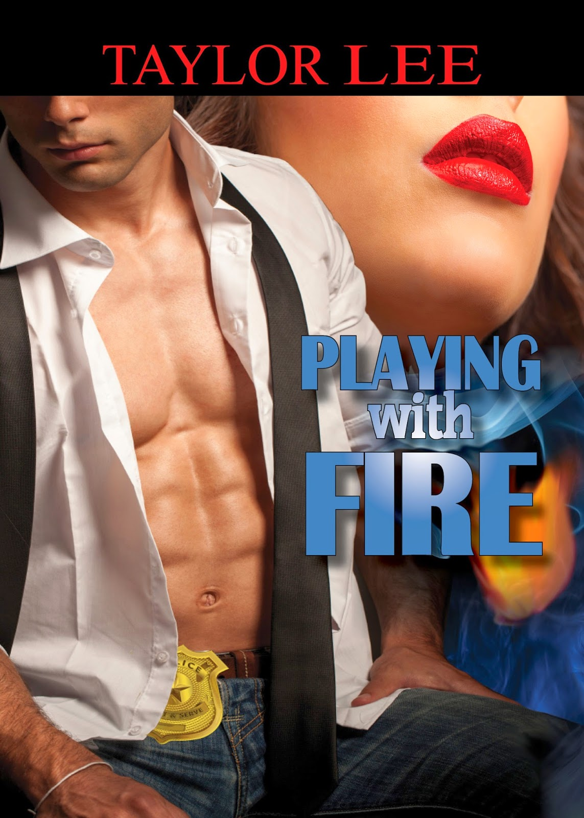 Playing With Fire:sizzling Romantic Suspense (book 1 All Fired Up Series)  By Taylor Lee