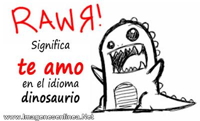 Rawr! significa Te amo en el idioma dinosaurio