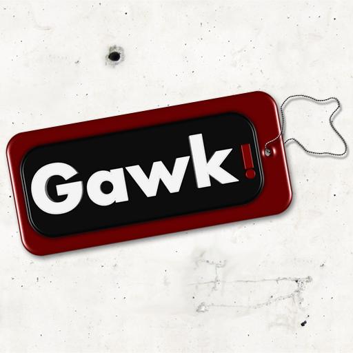 Gawk!