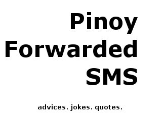 Pinoy Forwarded Messages
