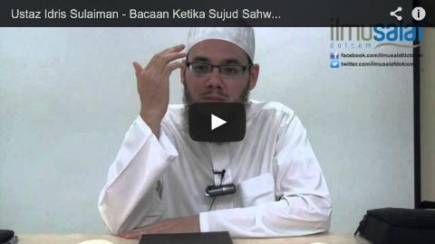 Ustaz Idris Sulaiman – Bacaan Ketika Sujud Sahwi & Sujud Tilawah