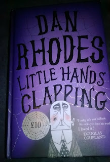 Book Review: Little Hands Clapping by Dan Rhodes