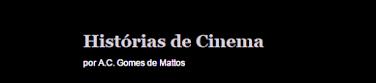 HISTÓRIAS DE CINEMA POR A.C. GOMES DE MATTOS