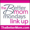 The Better Mom Monday Link-Up