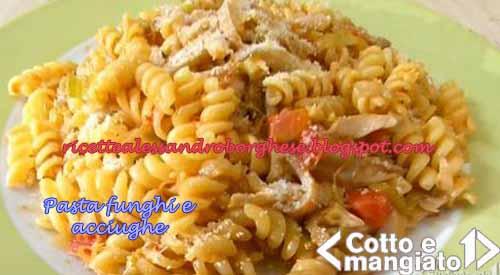 Pasta funghi e acciughe ricetta da cotto e mangiato di for Ricette di cotto e mangiato