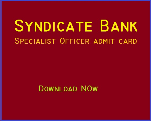 Syndicate Bank Specialist Officer Exam Call Letter 2015, download admit card