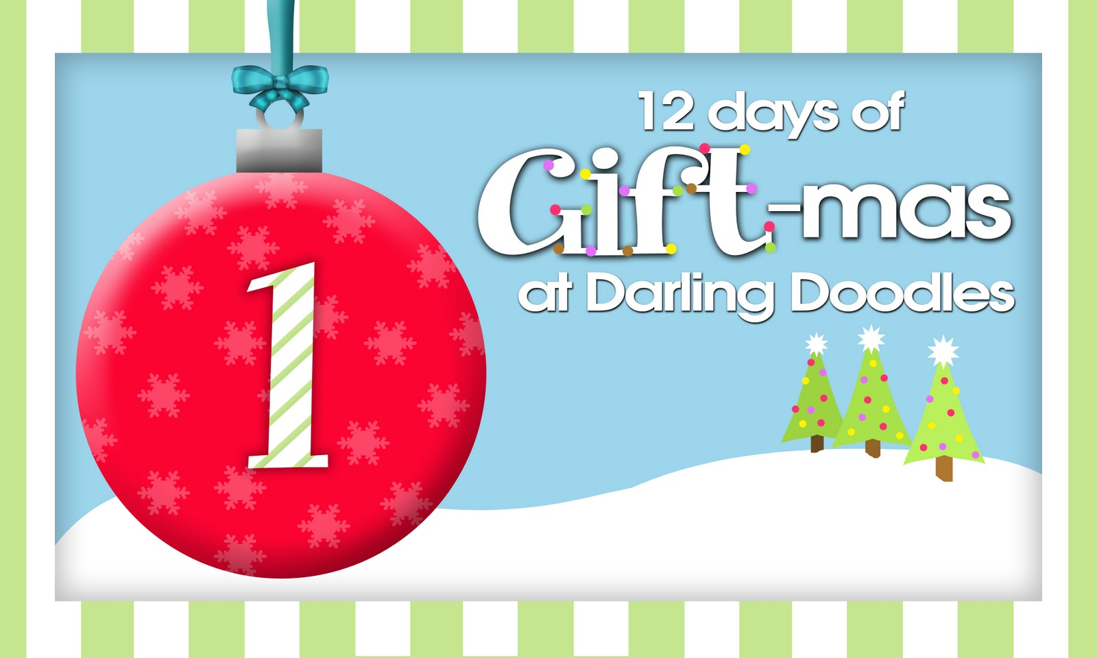 12 Days of Gift-mas, Gift #1 - Darling Doodles