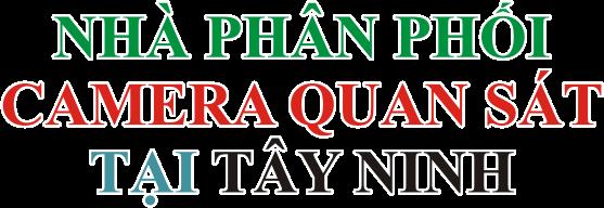 NHÀ PHÂN PHỐI CAMERA tại Tây Ninh