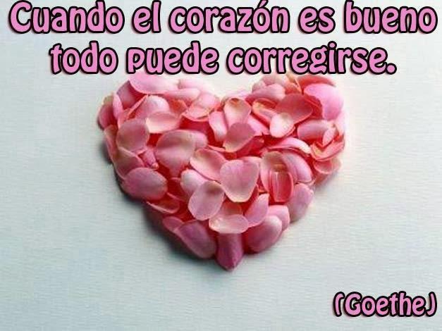 Cuando el corazón es bueno, todo puede corregirse