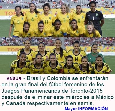 DEPORTES: TORONTO 2015 - Brasil y Colombia jugarán la final de fútbol femenino