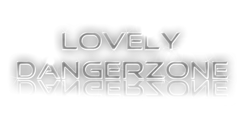 Lovely DangerZone