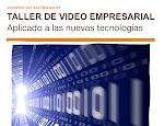 Taller de Video Empresarial  per a PYMES a càrrec de Xavi Manzanet