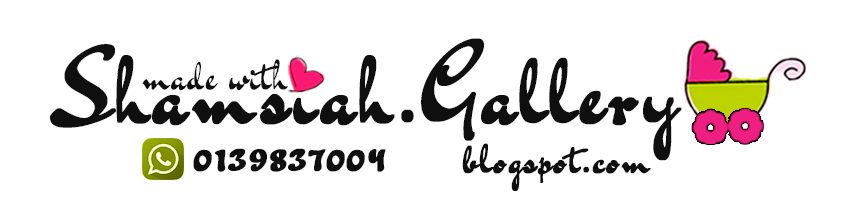 ♥ Shamsiah's Gallery ♥