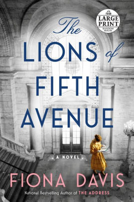 The Lions of Fifth Avenue: A Novel by Fiona Davis