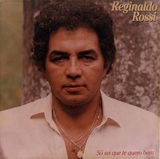 Reginaldo Rossi - S� Sei Que Te Quero Bem