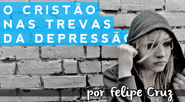 O cristão nas trevas da depressão