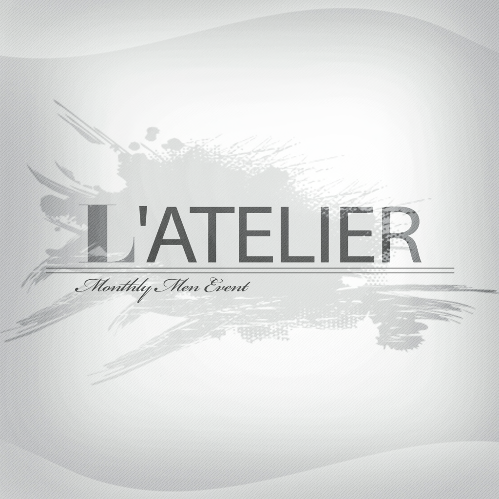 L'Atelier-Monthly Men's Event.