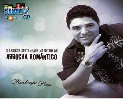 Novo CD de Rodrigo Reis [Arrocha Romântico]