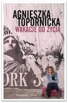 """Agnieszka Topornicka – """"Wakacje od życia"""""""