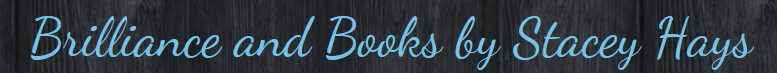 Brilliance and Books by Stacey Hays